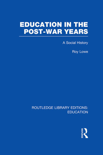 Education in the Post-War Years A Social History book cover