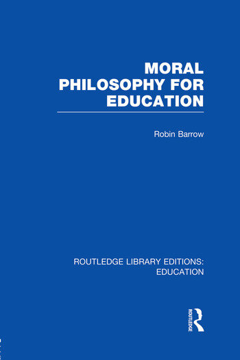Moral Philosophy for Education (RLE Edu K) book cover