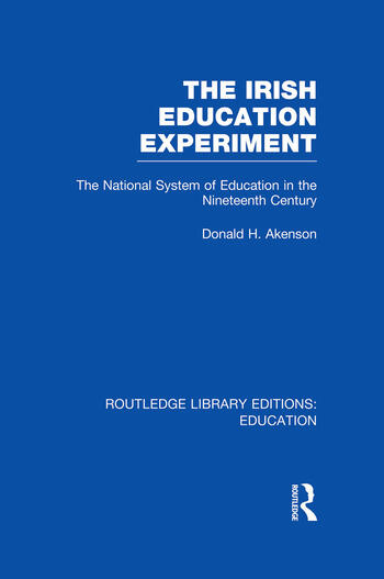 The Irish Education Experiment The National System of Education in the Nineteenth Century book cover