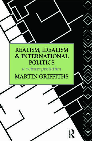 Realism, Idealism and International Politics A Reinterpretation book cover