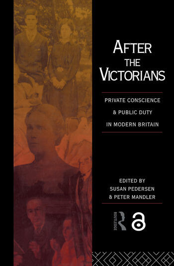 After the Victorians Private Conscience and Public Duty in Modern Britain book cover