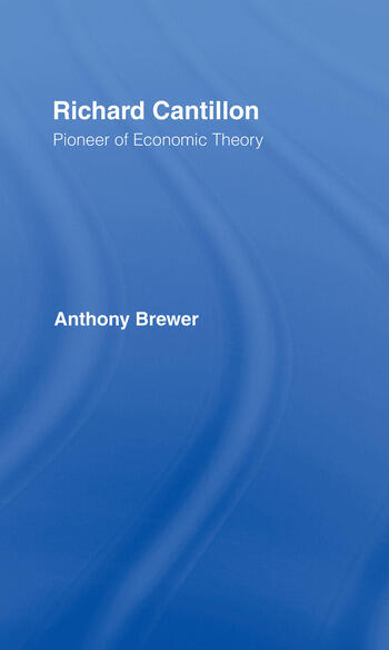 Richard Cantillon Pioneer of Economic Theory book cover