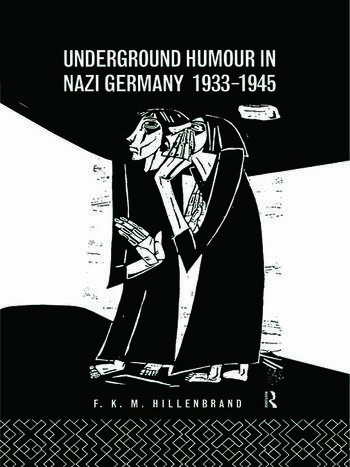 Underground Humour In Nazi Germany, 1933-1945 book cover
