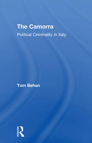 The Camorra Political Criminality in Italy book cover