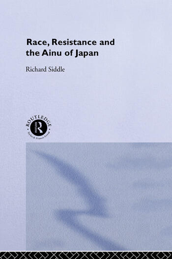 Race, Resistance and the Ainu of Japan book cover