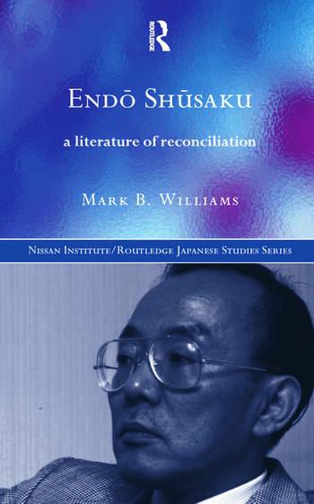 Endö Shüsaku A Literature of Reconciliation book cover
