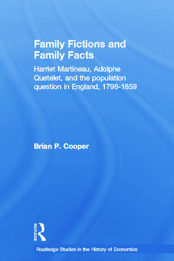 Family Fictions and Family Facts Harriet Martineau, Adolphe Quetelet and the Population Question in England 1798-1859 book cover