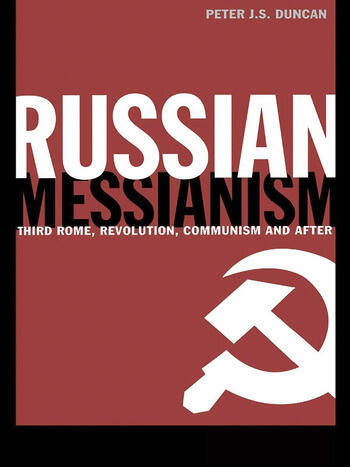 Russian Messianism Third Rome, Revolution, Communism and After book cover