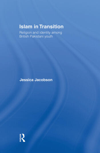 Islam in Transition Religion and Identity among British Pakistani Youth book cover