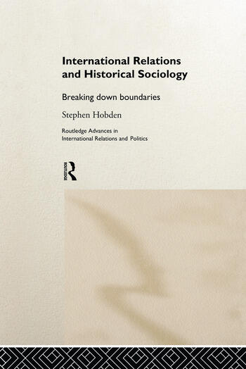 International Relations and Historical Sociology Breaking Down Boundaries book cover