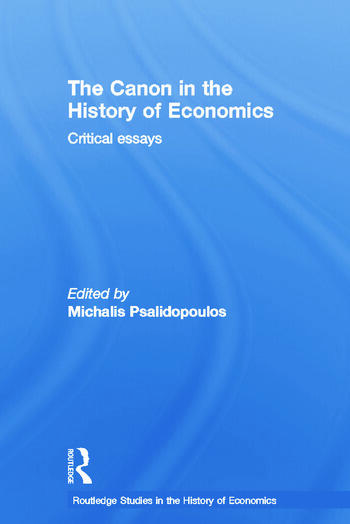 The Canon in the History of Economics Critical Essays book cover