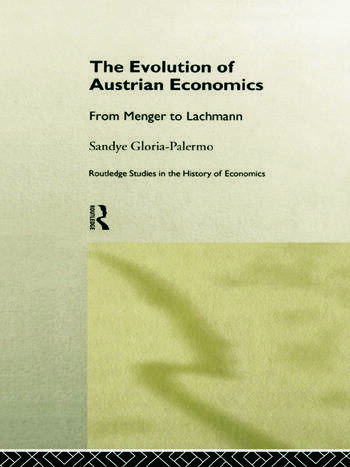 Evolution of Austrian Economics From Menger to Lachmann book cover