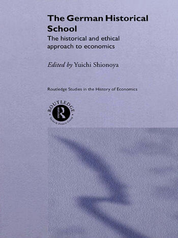 The German Historical School The Historical and Ethical Approach to Economics book cover