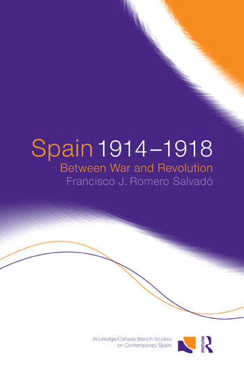 Spain 1914-1918 Between War and Revolution book cover