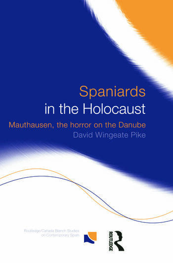 Spaniards in the Holocaust Mauthausen, Horror on the Danube book cover