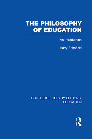 The Philosophy of Education (RLE Edu K) An Introduction book cover