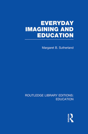 Everyday Imagining and Education (RLE Edu K) book cover
