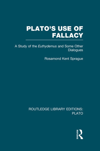 Plato's Use of Fallacy (RLE: Plato) A Study of the Euthydemus and some Other Dialogues book cover