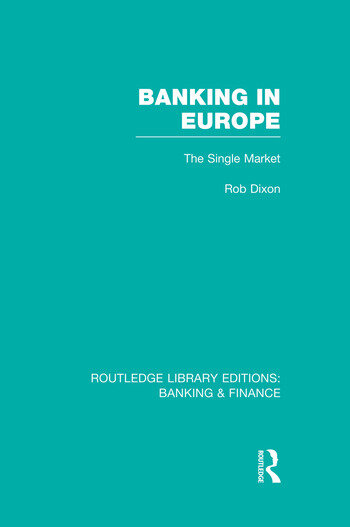 Banking in Europe (RLE Banking & Finance) The Single Market book cover