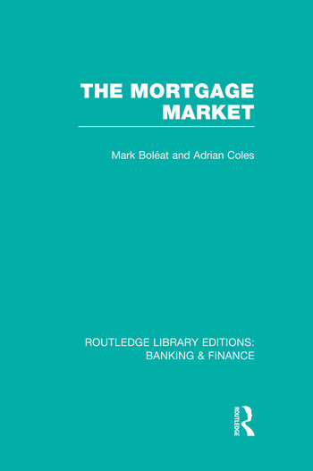 Mortgage Market (RLE Banking & Finance) Theory and Practice of Housing Finance book cover