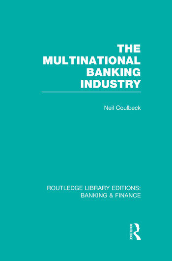 The Multinational Banking Industry (RLE Banking & Finance) book cover