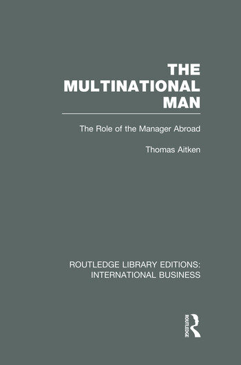 The Multinational Man (RLE International Business) The Role of the Manager Abroad book cover