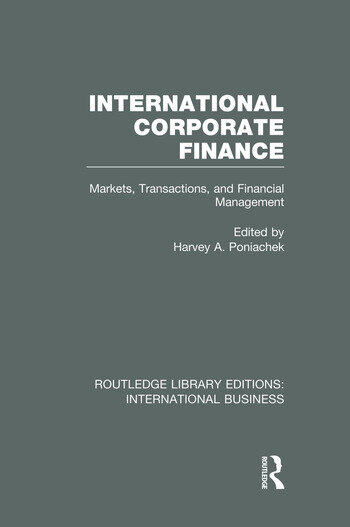 International Corporate Finance (RLE International Business) Markets, Transactions and Financial Management book cover