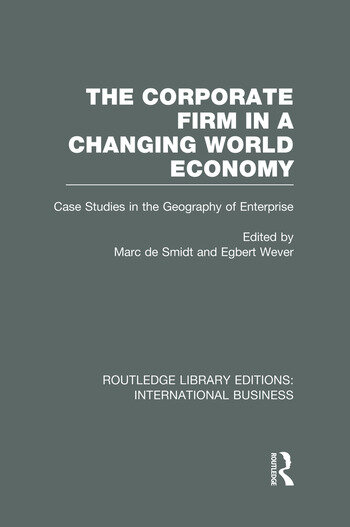 The Corporate Firm in a Changing World Economy (RLE International Business) Case Studies in the Geography of Enterprise book cover