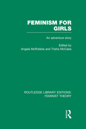 Feminism for Girls (RLE Feminist Theory) An Adventure Story book cover