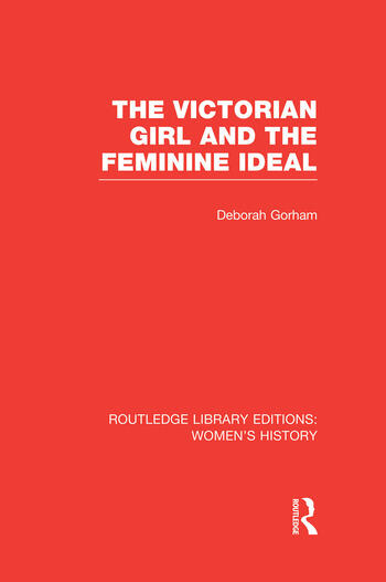 The Victorian Girl and the Feminine Ideal book cover