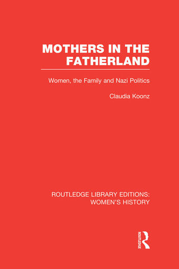 Mothers in the Fatherland Women, the Family and Nazi Politics book cover