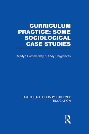 Curriculum Practice Some Sociological Case Studies book cover