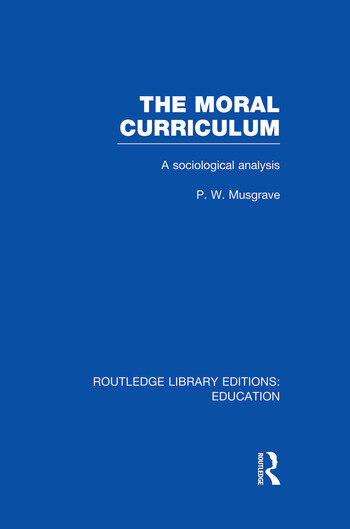 The Moral Curriculum A Sociological Analysis book cover