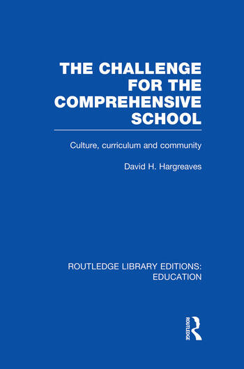 The Challenge For the Comprehensive School Culture, Curriculum and Community book cover