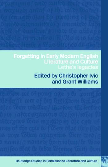 Forgetting in Early Modern English Literature and Culture Lethe's Legacy book cover