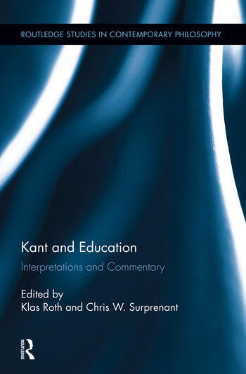Kant and Education Interpretations and Commentary book cover