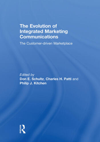 The Evolution of Integrated Marketing Communications The Customer-driven Marketplace book cover