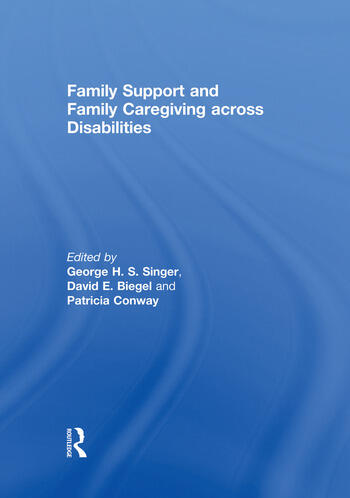 Family Support and Family Caregiving across Disabilities book cover