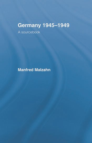 Germany 1945-1949 A Sourcebook book cover