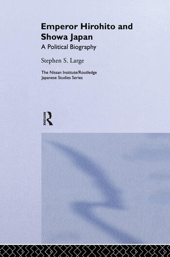 Emperor Hirohito and Showa Japan A Political Biography book cover