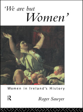 We Are But Women Women in Ireland's History book cover