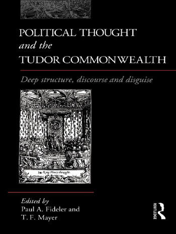 Political Thought and the Tudor Commonwealth Deep Structure, Discourse and Disguise book cover