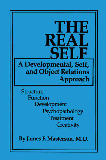 The Real Self A Developmental, Self And Object Relations Approach book cover