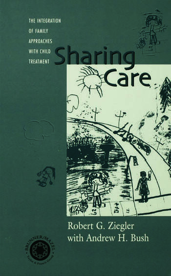 Sharing Care The Integration of Family Approaches with Child Treatment book cover