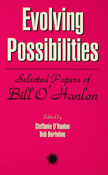 Evolving Possibilities Selected Works of Bill O'Hanlon book cover