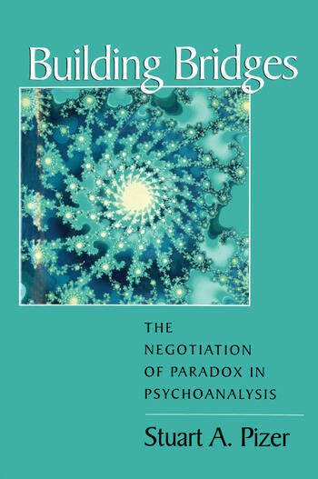 Building Bridges The Negotiation of Paradox in Psychoanalysis book cover