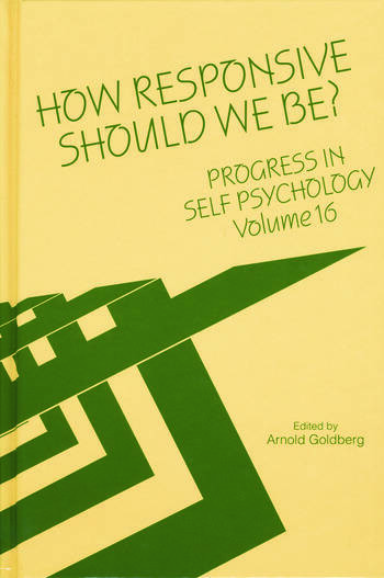 Progress in Self Psychology, V. 16 How Responsive Should We Be? book cover