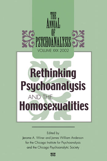 The Annual of Psychoanalysis, V. 30 Rethinking Psychoanalysis and the Homosexualities book cover