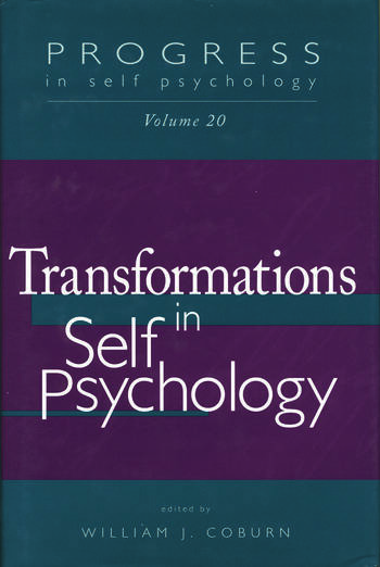 Progress in Self Psychology, V. 20 Transformations in Self Psychology book cover