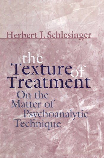The Texture of Treatment On the Matter of Psychoanalytic Technique book cover
